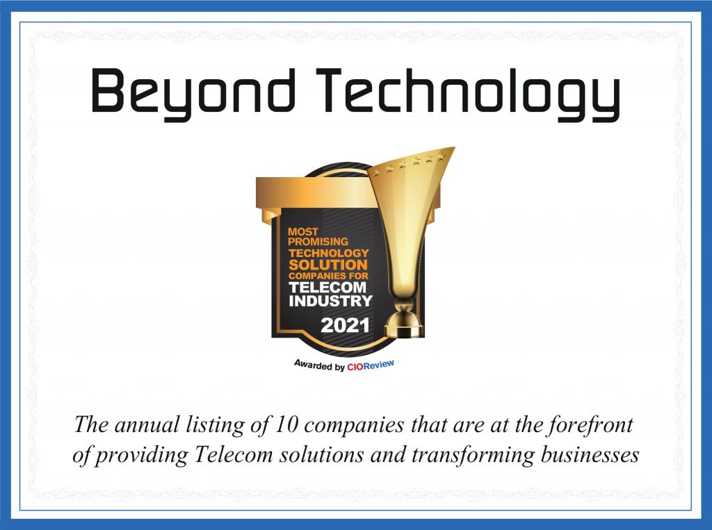 Beyond Technology, reconocida como una de las 10 principales empresas de transformación en la industria Telcos en 2021 por CIO Review.